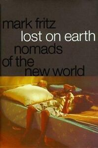BRAND NEW STATED 1ST ED.Lost on Earth : Nomads of the New World by Mark Fritz