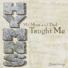 Steve Gray : Hymns My Mom and Dad Taught Me CD