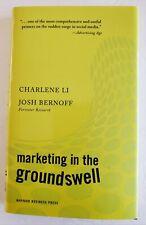 Marketing in the Groundswell Charlene Li Josh Bernoff Hardcover 2009 FREE SHIP