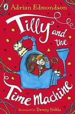 Tilly and the Time Machine: Special Edition by Adrian Edmondson (Hardback, 2017)
