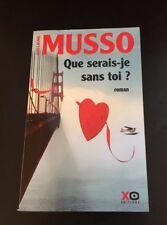GUILLAUME MUSSO : QUE SERAIS-JE SANS TOI ? XO EDITIONS LIVRE GRAND FORMAT
