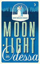 Moonlight in Odessa, Skeslien Charles, Janet, New Book