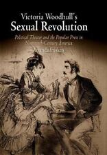 Victoria Woodhull's Sexual Revolution: Political Theater and the Popular Press i