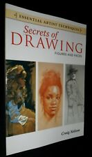 Essential Artist Techniques: Secrets of Drawing - Figures and Faces / Craig Nel