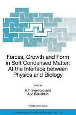 Forces, Growth and Form in Soft Condensed Matter: At the Interface between Physi