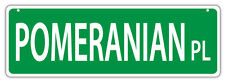 Plastic Street Signs: POMERANIAN PLACE | Dogs, Gifts, Decorations