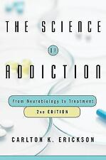 The Science of Addiction : From Neurobiology to Treatment by Carlton K....