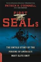 First SEALs: The Untold Story of the Forging of America's Most Elite Unit  VeryG