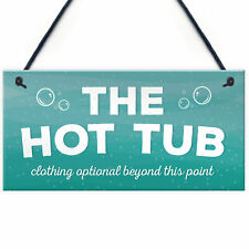 The Hot Tub Novelty Hanging Plaque Garden Pool Outdoor Sign Shed Home Decor