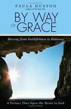 Huston, Paula By Way of Grace: Moving from Faithfulnes