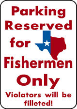 PARKING FOR FISHERMAN TEXAS FISHERMEN Fish Fishing Trip Lure Parking Sign Alum