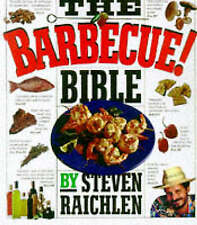 The Barbecue! Bible: Over 500 Recipes by Raichlen, Steven