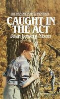 Caught in the Act (Orphan Train Adventures) by Joan Lowery Nixon