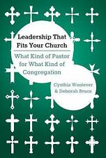 Leadership That Fits Your Church: What Kind of Pastor for What Kind of