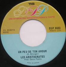 *LES ARISTOCRATES Un peu de ton amour GARAGE FRENCH Canada QUEBEC 1967 Groupe 45