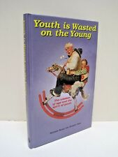 Youth is Wasted on the Young by Stephen Blake and Andrew John