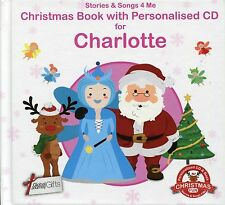CHRISTMAS BOOK WITH PERSONALISED CD FOR CHARLOTTE - STORIES & SONGS 4 ME
