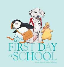 MY FIRST DAY AT SCHOOL by Rosie Smith Hard Cover Children's Reading Picture Book