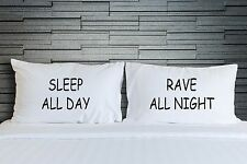 Pillow Cases Sleep All Day Rave all Night Teen Bedroom Bedding Novelty WSD738