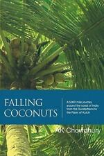 Falling Coconuts : A 5000 Mile Journey Around the Coast of India from the...