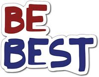 Be Best Trump First Lady Car Bumper Vinyl Sticker Decal