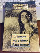 GIACOMO BATTIATO L'AMORE NEL PALMO DELLA MANO cartonato mondolibri 2000 romanzo