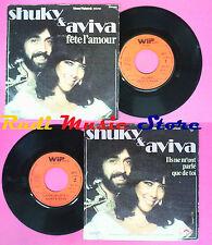 LP 45 7'' SHUKY & AVIVA Fete l'amour Ils ne m'ont parle que de toi no cd mc dvd