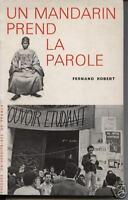 "Livre Littérature "" Un mandarin prend la parole "" Fernand Robert ( No 820 ) Book"