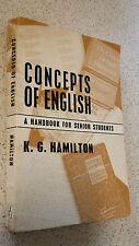 CONCEPTS OF ENGLISH handbook for senior students K.G.HAMILTON 1968 1st ed