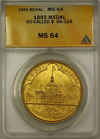 1893 So-Called $ HK-154 Medal ANACS MS 64 Better Coin (GH)
