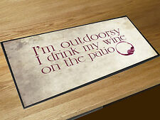 I'm outdoorsy I drink my wine on the patio bar runner Pubs Clubs & Cocktail Bars
