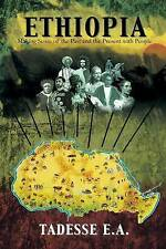 Ethiopia: Making Sense of the Past and the Present with People by Tadesse E.A.