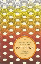 The Little Book of Colouring: Patterns: Colouring Book - Pocket Art Therapy