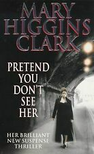 Pretend You Don't See Her by Clark, Mary Higgins | Book | condition very good