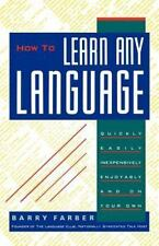 How To Learn Any Language: Quickly, Easily, Inexpensively, Enjoyably and on You