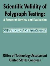 Scientific Validity of Polygraph Testing : A Research Review and Evaluation...