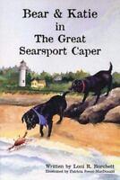 Bear and Katie in The Great Searsport Caper ~ Loni R. Burchett
