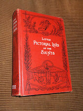 Little Pictorial Lives Of The Saints 1925 HC
