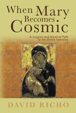 When Mary Becomes Cosmic: A Jungian and Mystical Path to the Divine Feminine