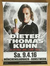 DIETER THOMAS KUHN 2016 M'GLADBACH - orig.Concert Poster - Konzert Plakat  NEU