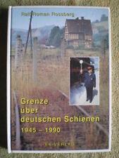 Grenze über deutschen Schienen 1945-1990 - Eisenbahnbuch Grenzverkehr Strecken