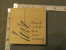 Brief Is Life But Love Is Long Wordsworth Rubber stamp wood mounted New
