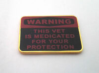 WARNING THIS VET IS MEDICATED FOR YOUR PRO...  Military Veteran Hat Pin 14607 HO