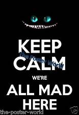 Keep Calm Alice in Wonderland We're All Mad Here Picture Poster Wall Art Print