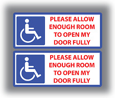 2 x Disabled Stickers Please Allow Enough Room To Open My Door Fully Car Van