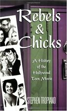 Rebels and Chicks: A History of the Hollywood Teen