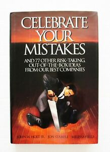 Celebrate Your Mistakes & 77 Other Risk-Taking, Out-of-the-Box Ideas, ++