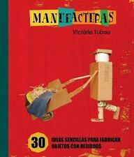 Manufacturas: 30 ideas sencillas para fabricar objetos con residuos