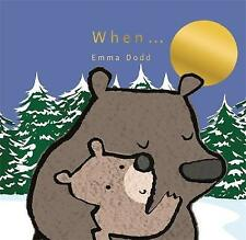 When, Good Condition Book, Emma Dodd, ISBN 9781848778252