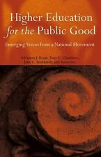 Higher Education for the Public Good Emerging Voices From a National Movement